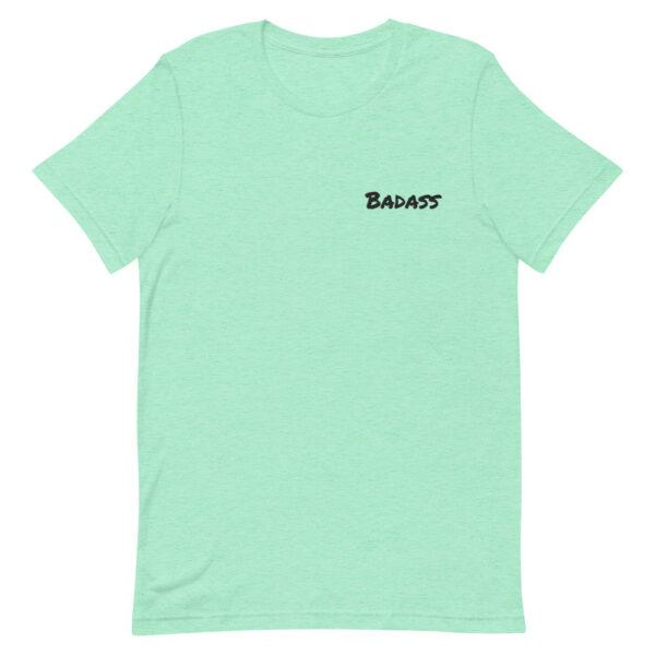 Badass T-shirt, mint t-shirt, heather mint t-shirt, be a badass