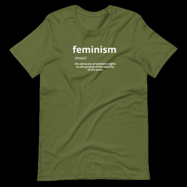 Feminism t-shirt, female empowerment t-shirt. olive green t-shirt