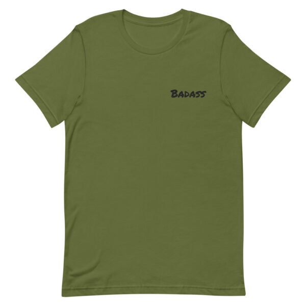 badass t-shirt, be a badass, motivational t-shirt, olive green t-shirt