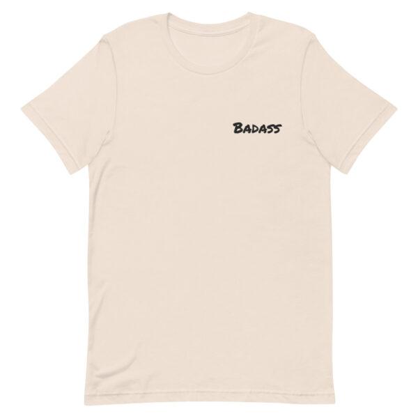 Badass T-shirt, Be a Badass, Slogan T-shirt, soft cream t-shirt