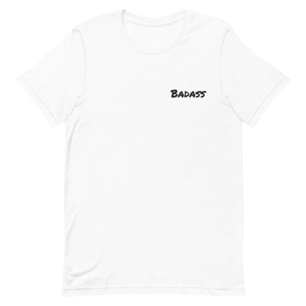 Badass t-shirt, be a badass, white t-shirt